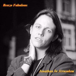 Benzo Fabulous - Jonathan in Jerusalem