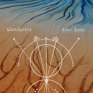 River Roots - Wanderers