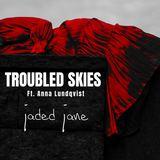 Jaded Jane - Troubled Skies