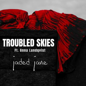Jaded Jane - Troubled Skies