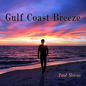 Paul Shiver - Gulf Coast Breeze