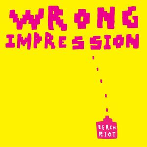 Beach Riot - Wrong Impression