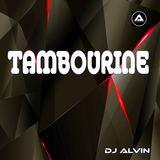 ALVIN PRODUCTION ®  - DJ Alvin - Tambourine