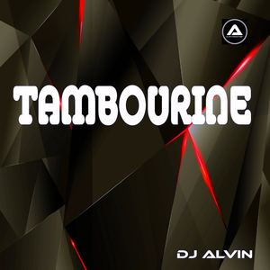 ALVIN PRODUCTION ®  - DJ Alvin - Tambourine