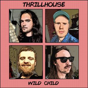 Thrillhouse - Wild Child