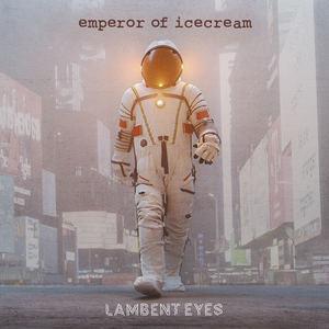 Emperor Of Ice Cream - Lambent Eyes