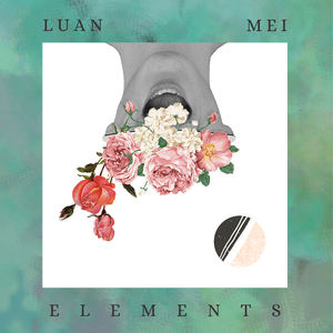 LUAN MEI - Elements