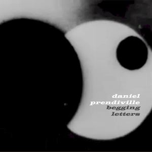 Daniel Prendiville - Begging Letters