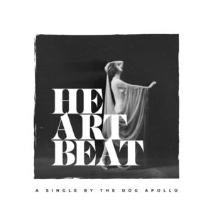 The Dog Apollo - HEARTBEAT