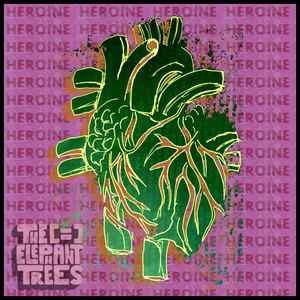 The Elephant Trees - Heroine