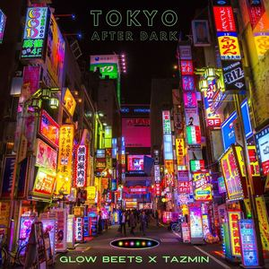 Glow Beets - Tokyo After Dark