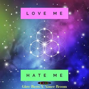 Glow Beets - Love Me Hate Me