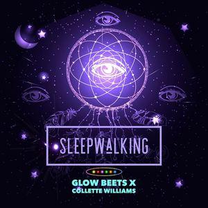Glow Beets - Sleepwalking