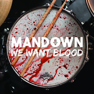 ManDown - We Want Blood