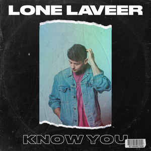 Lone Laveer - Know You