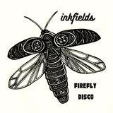 Inkfields - Firefly Disco