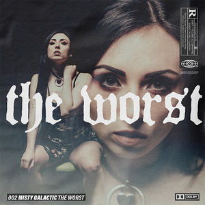 Misty Galactic - The Worst