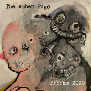 The Amber Bugs - Pricks 2020