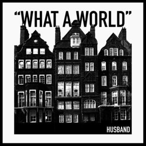Husband - What A World