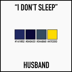 Husband - I Don't Sleep