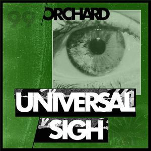 Orchard - Universal Sigh