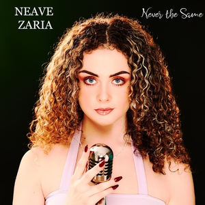 Neave Zaria - Never The Same
