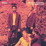 Dizzy - Roman Candles (Gengahr Remix)