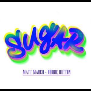 Matt Marcii and Robbie Hutton - Sugar