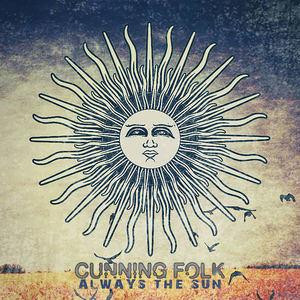Cunning Folk - Always The Sun