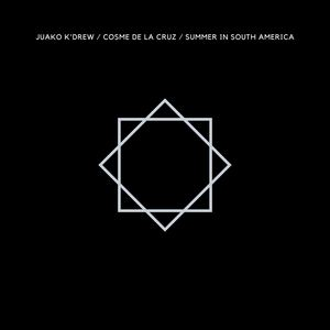 Cosme De La Cruz - Summer In South America (ft. Juako K'Drew)