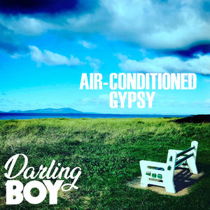 Darling BOY - Air Conditioned Gypsy