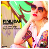 Pimlican - Give Me A Sign