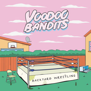 Voodoo Bandits - Backyard Wrestling