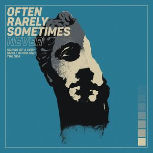Often Rarely Sometimes Never - Oceano Seconda Parte