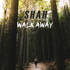 Shah - Walk Away