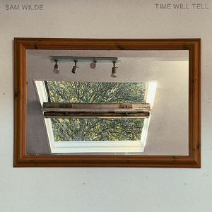 Sam Wilde - Time Will Tell
