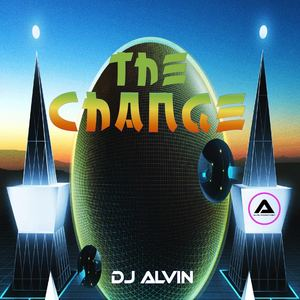 ALVIN PRODUCTION ®  - DJ Alvin - The Change
