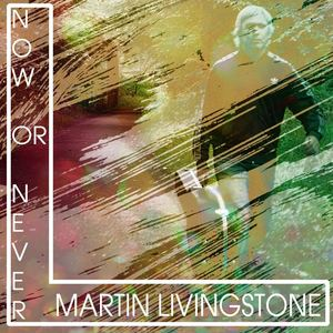 Martin Livingstone - Now or never