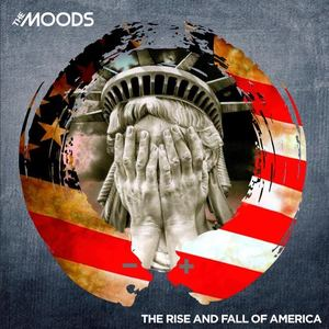 The Moods - The Rise and Fall of America