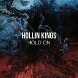 Hollin Kings - Hold On
