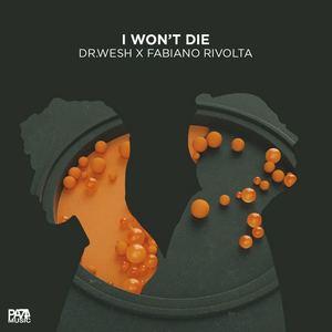 Dr. Wesh - I won't die