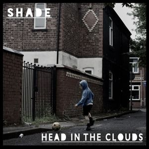SHADE - Head in The Clouds