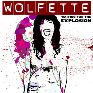 Wolfette - Waiting For The Explosion