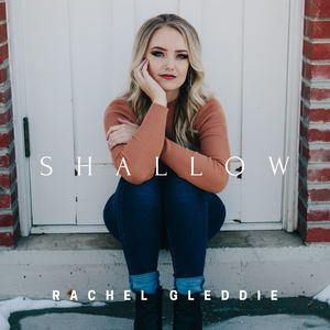 Rachel Gleddie - Shallow