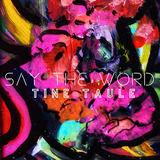 Tine Taule - Say The Word