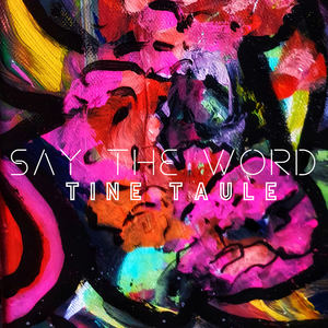 Tine Taule - Say The Word