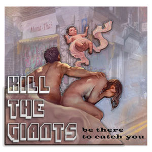 Kill The Giants - be there to catch you