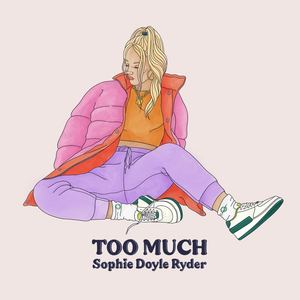 Sophie Doyle Ryder - Too Much