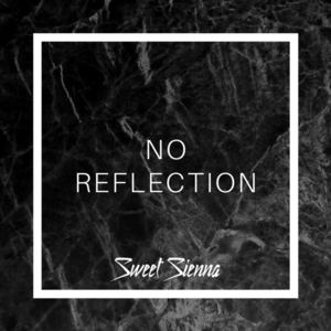 Sweet Sienna - No Reflection