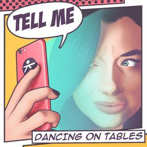 Dancing On Tables - Tell Me